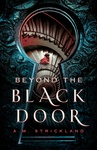 A. M. Strickland: Beyond the Black Door