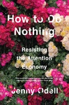 Jenny Odell: How To Do Nothing