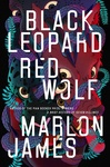 Marlon James: Black Leopard, Red Wolf