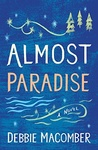 Debbie Macomber: Almost Paradise