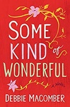 Debbie Macomber: Some Kind of Wonderful