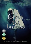 Cathrina Constantine: Don't Forget to Breathe