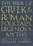 William F. Hansen (szerk.): The Book of Greek and Roman Folktales, Legends, and Myths