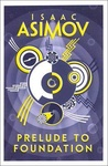 Isaac Asimov: Prelude to Foundation