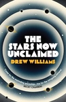 Drew Williams: The Stars Now Unclaimed