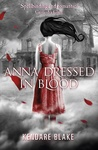 Kendare Blake: Anna Dressed in Blood