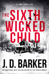 J.D. Barker: The Sixth Wicked Child