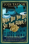 Jodi Taylor: When Did You Last See Your Father?