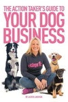 Lauren Langman: The Action Taker's Guide To Your Dog Business