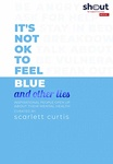 Scarlett Curtis (szerk.): It's Not OK to Feel Blue (and other lies)