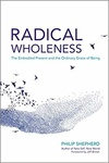 Philip Shepherd: Radical Wholeness