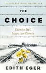 Edith Eva Eger: The Choice