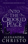 Alexandra Christo: Into the Crooked Place