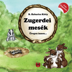 B. Habarics Kitty: Zugerdei mesék