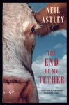 Neil Astley: The End of my Tether