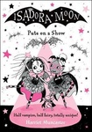 Harriet Muncaster: Isadora Moon Puts on a Show