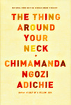 Chimamanda Ngozi Adichie: The Thing Around Your Neck