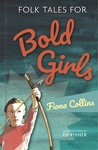 Fiona Collins: Folk Tales for Bold Girls