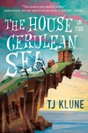 T. J. Klune: The House in the Cerulean Sea