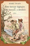 Mark Twain: Tom Sawyer léghajón / Tom Sawyer, a detektív