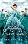 Kiera Cass: The Selection – A Párválasztó