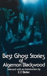 Algernon Blackwood: Best Ghost Stories of Algernon Blackwood