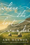 Amy Harmon: Where the Lost Wander