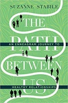 Suzanne Stabile: The Path Between Us