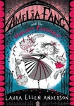Laura Ellen Anderson: Amelia Fang and the Naughty Caticorns