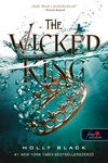 Holly Black: The Wicked King – A gonosz király