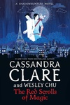 Cassandra Clare – Wesley Chu: The Red Scrolls of Magic
