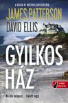 James Patterson – David Ellis: Gyilkos ház