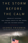 George Friedman: The Storm Before the Calm