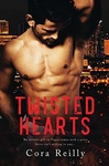 Cora Reilly: Twisted Hearts