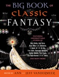 Ann VanderMeer – Jeff VanderMeer (szerk.): The Big Book of Classic Fantasy