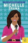 Sheila Kanani: The Extraordinary Life of Michelle Obama
