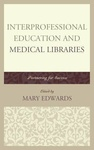 Mary E. Edwards (szerk.): Interprofessional education and medical libraries