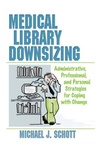 Michael J. Schott: Medical Library Downsizing