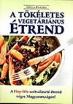 Ursula Paschen A tökéletes vegetáriánus étrend