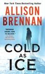 Allison Brennan: Cold as Ice