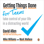 David Allen – Mike Williams – Mark Wallace: Getting Things Done for Teens