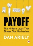 Dan Ariely: Payoff