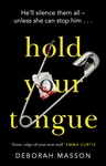 Deborah Masson: Hold Your Tongue