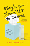 Lori Gottlieb: Maybe You Should Talk to Someone