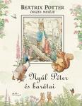Beatrix Potter: Nyúl Péter és barátai – Beatrix Potter összes meséje