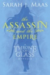 Sarah J. Maas: The Assassin and the Empire