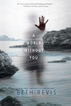 Beth Revis: A World Without You