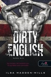 Ilsa Madden-Mills: Dirty English – Balhés brit