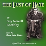 Guy Boothby: The Lust of Hate