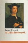 Tanja Kinkel: A bábjátékosok
